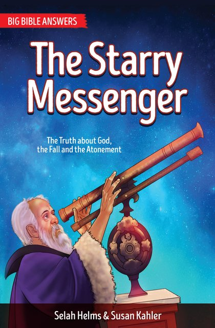 The Starry MessengerThe Truth about God, The Fall and the Atonement