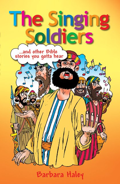 The Singing Soldiers...and other Bible Stories