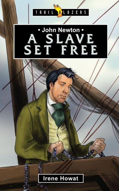 John NewtonA Slave Set Free