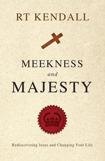 Meekness and MajestyRediscovering Jesus and Changing your Life