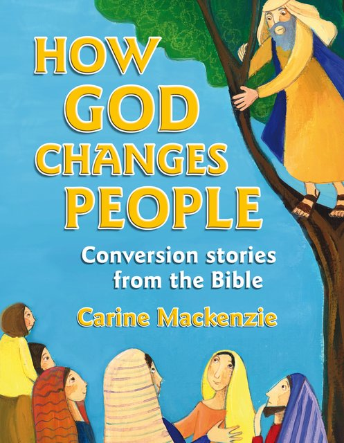 How God Changes PeopleConversion Stories from the Bible