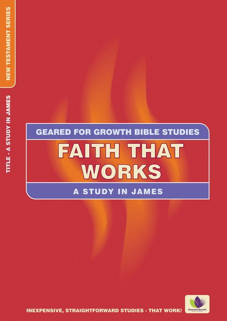 Faith That WorksA Study in James