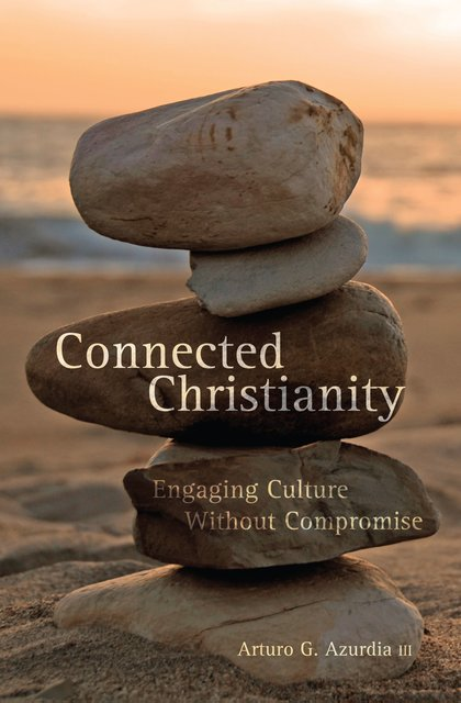 Connected ChristianityEngaging Culture Without Compromise