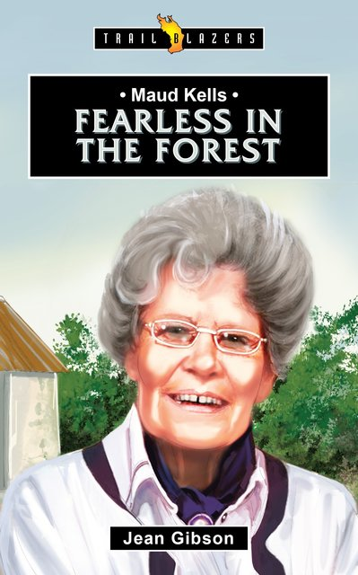 Maud Kells Fearless in the Forest