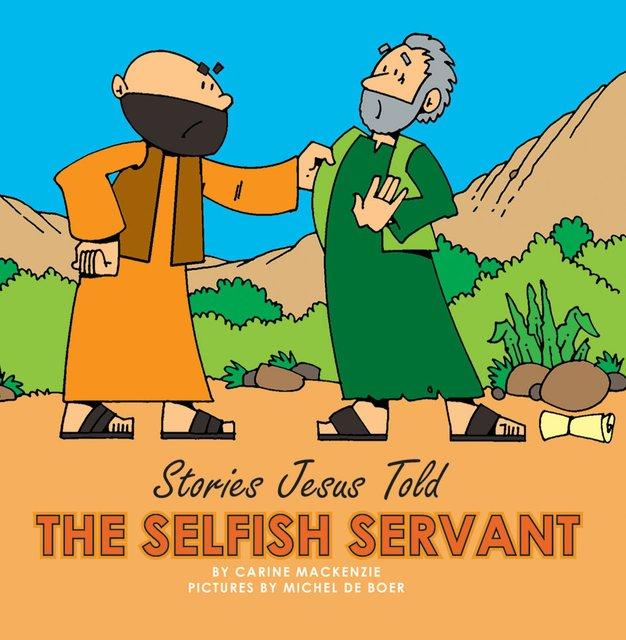 The Selfish Servant