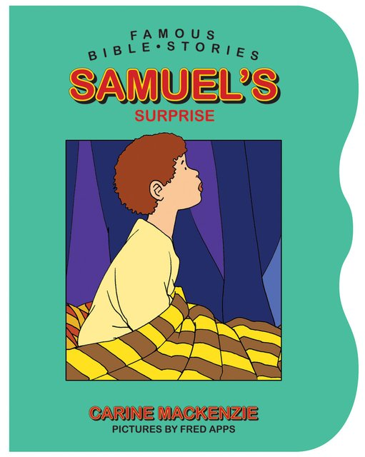 Famous Bible Stories Samuel's Surprise