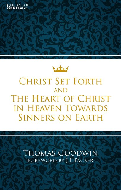 Christ Set ForthAnd the Heart of Christ Towards Sinners on the earth