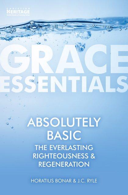 Absolutely BasicThe Everlasting righteousness & Regeneration