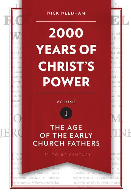 2,000 Years of Christ's Power Vol. 1The Age of the Early Church Fathers