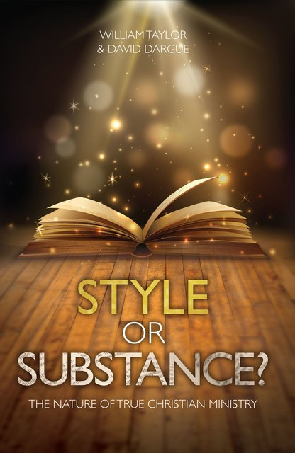 Style Or Substance?The Nature of True Christian Ministry