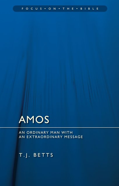 Amos An Ordinary Man with an Extraordinary Message
