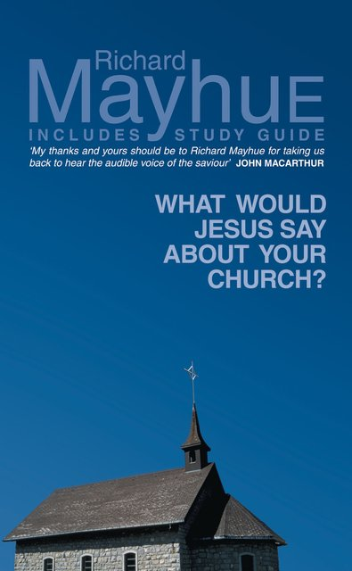What would Jesus say about your Church ?
