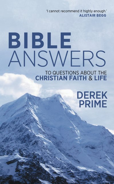 Bible AnswersTo Questions About the Christian Faith & Life