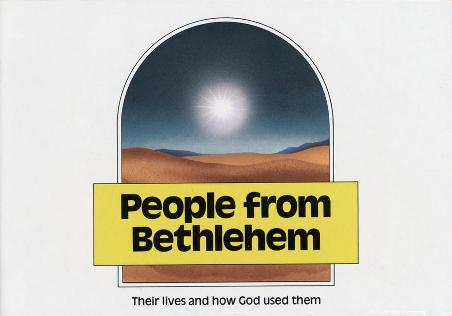 People From BethlehemTheir lives and how God used them