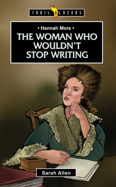 Hannah MoreThe Woman Who Wouldn't Stop Writing