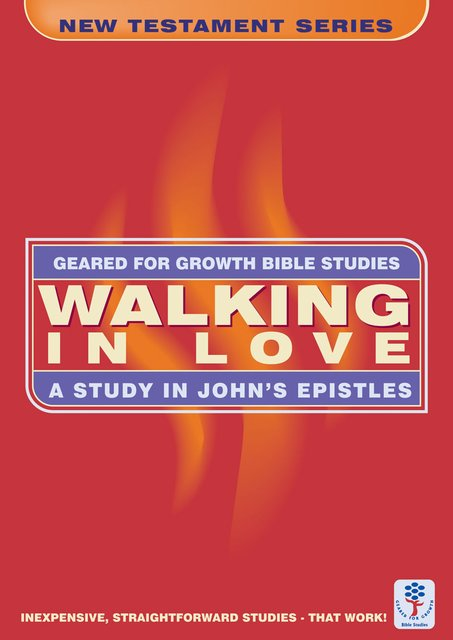 Walking in LoveA Study in John's Epistles