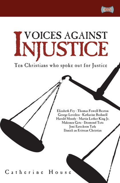 Voices Against InjusticeTen Christians who spoke out for Justice