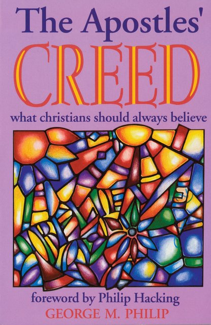 The Apostles' CreedWhat Christians Should Always Believe