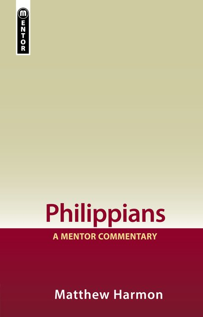 PhilippiansA Mentor Commentary