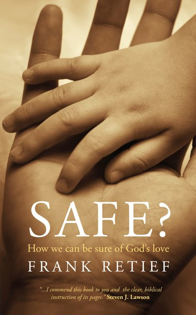 Safe?How we can be sure of God's love