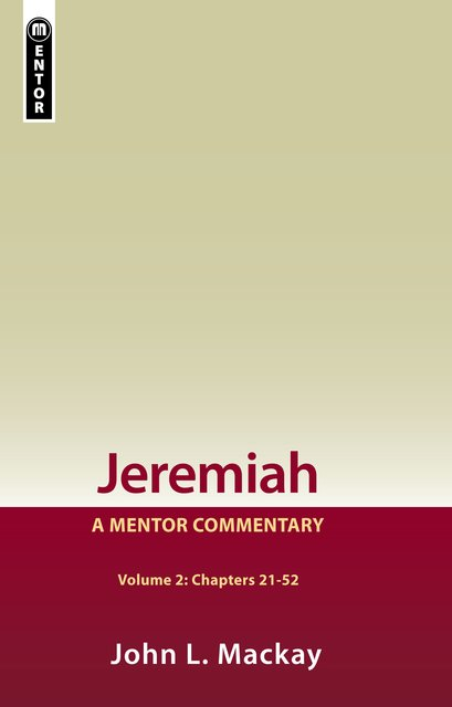 Jeremiah Volume 2 (Chapters 21-52)A Mentor Commentary