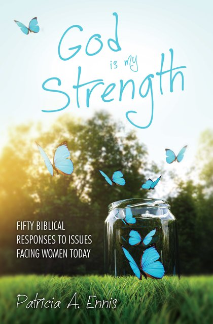God is my StrengthFifty Biblical Responses to Issues Facing Women Today