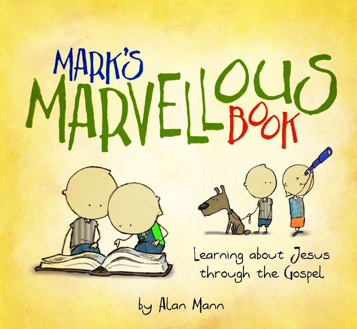 Mark's Marvellous BookLearning about Jesus through the Gospel