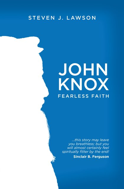John KnoxFearless Faith