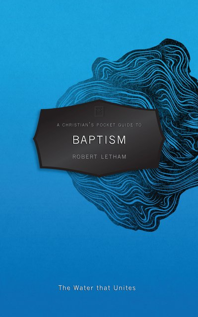 A Christian's Pocket Guide to BaptismThe Water that Unites