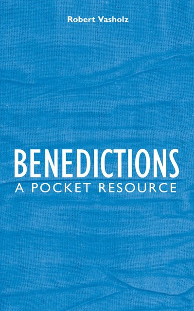 BenedictionsA Pocket Resource