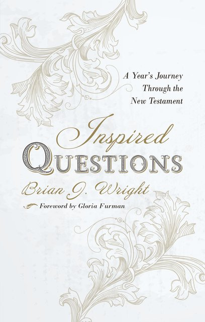 Inspired QuestionsA Year's Journey Through the New Testament