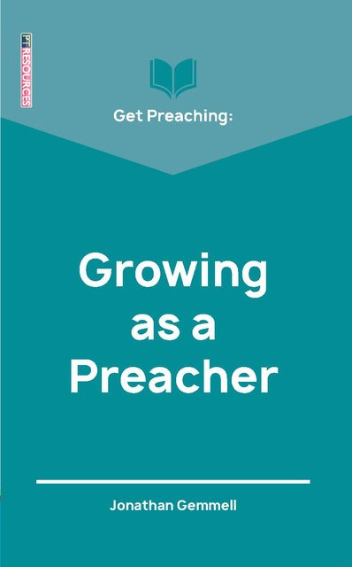 Get Preaching: Growing as a Preacher