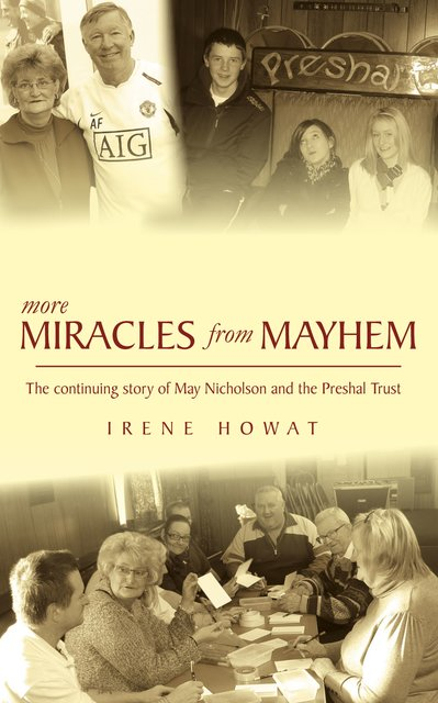 More Miracles from MayhemThe Continuing Story of May Nicholson and the Preshal Trust