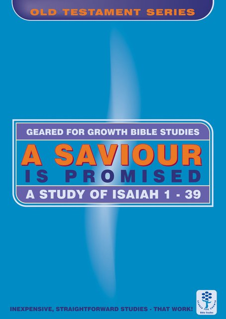 A Saviour is PromisedA Study of Isaiah 1-39