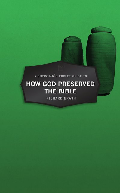 A Christian's Pocket Guide to How God Preserved the Bible