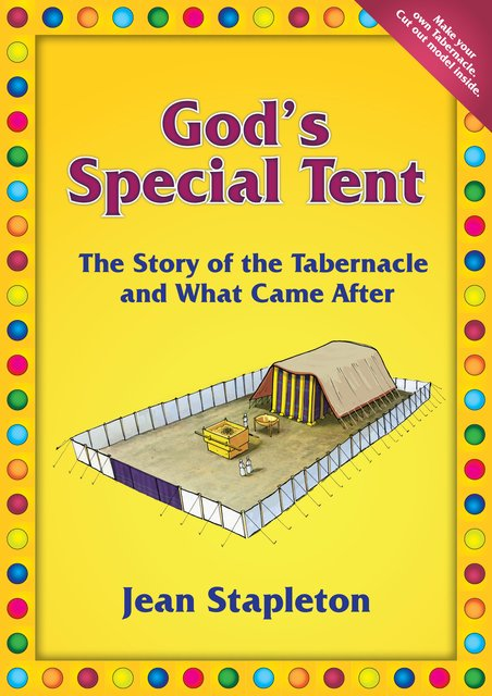 God's Special TentThe Story of the Tabernacle and What Came After