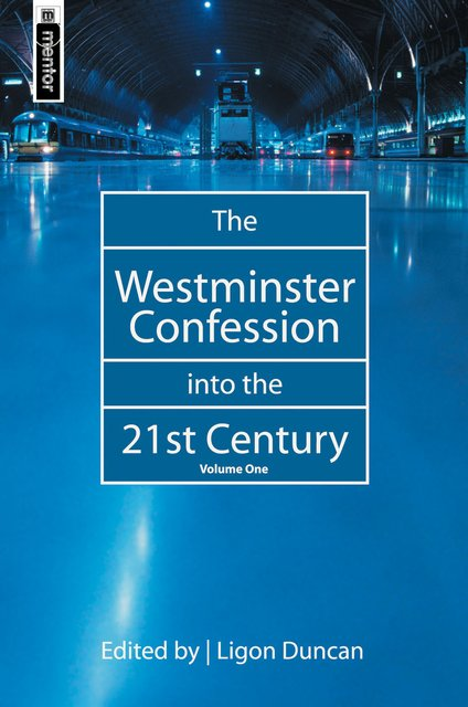 The Westminster Confession into the 21st CenturyVolume 1