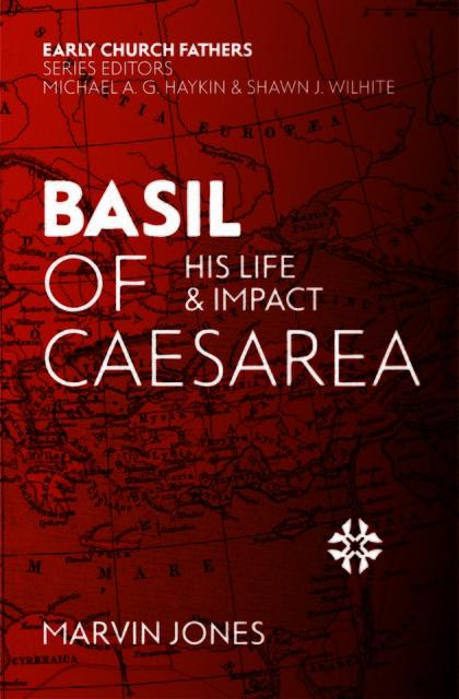 Basil of CaesareaHis Life and Impact