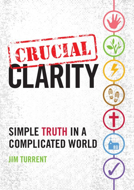 Crucial ClaritySimple Truth in a Complicated World