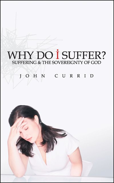 Why Do I Suffer?Suffering & the Sovereignty of God