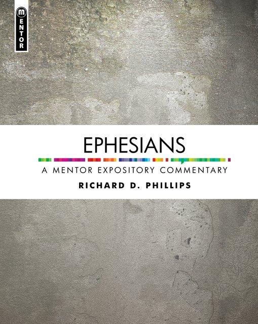 EphesiansA Mentor Expository Commentary
