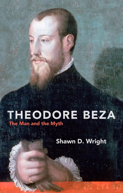 Theodore BezaThe Man and the Myth