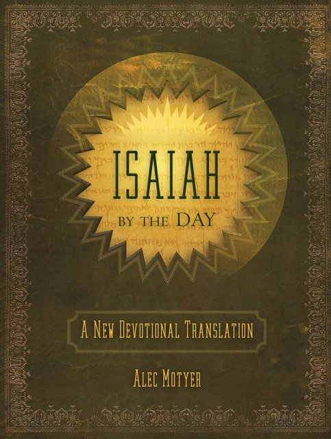 Isaiah by the DayA New Devotional Translation