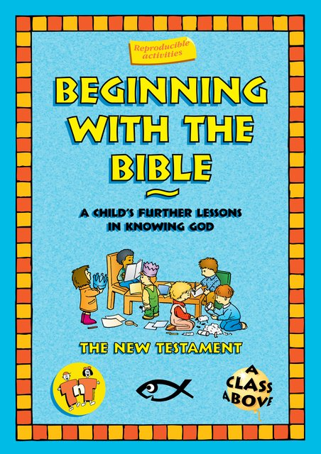 Beginning With the BibleThe New Testament