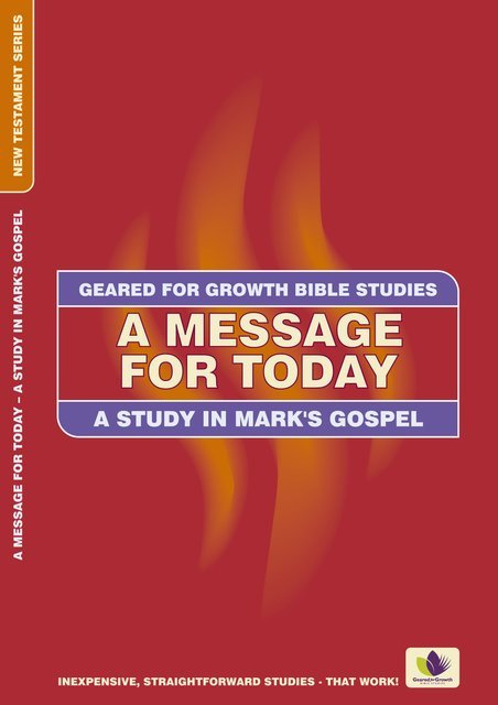 A Message for TodayA Study in Mark's Gospel