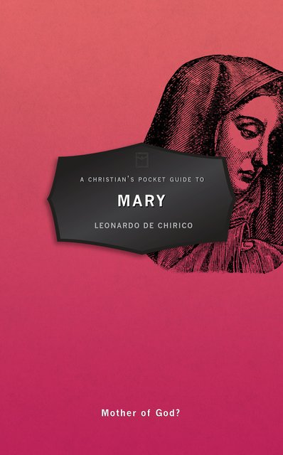 A Christian's Pocket Guide to MaryMother of God?