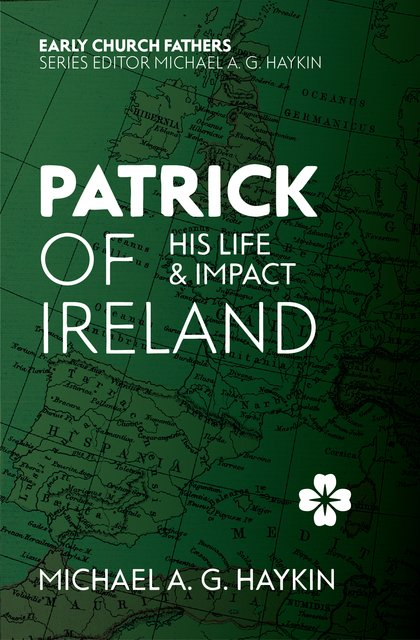 Patrick of IrelandHis Life and Impact