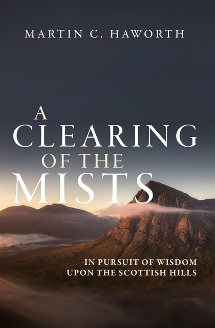 A Clearing of the MistsIn Pursuit of Wisdom upon the Scottish Hills