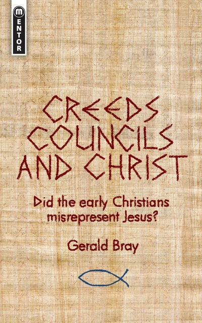 Creeds, Councils and ChristDid the early Christians misrepresent Jesus?