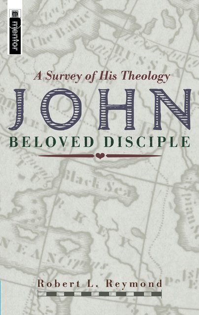 John - Beloved DiscipleA Survey of his theology
